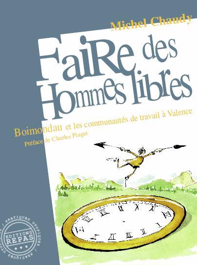 Faire des Hommes libres, Boimondau, Michel CHAUDY