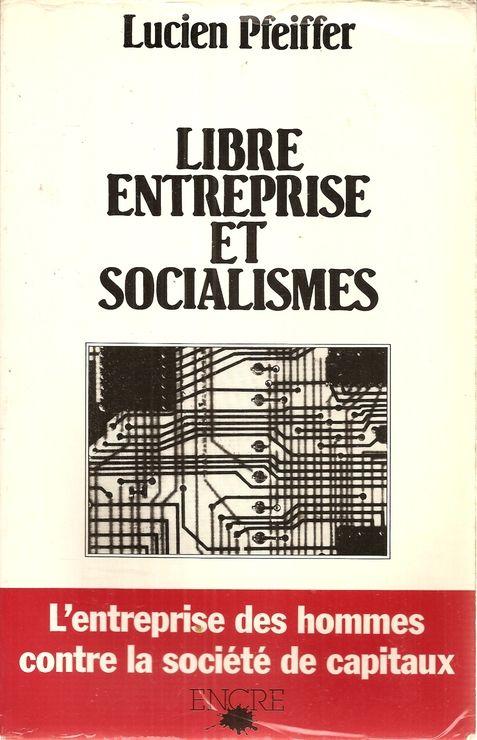 Libre entreprise et socialisme, Lucien PFEIFFER